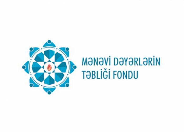 Mənəvi Dəyərlərin Təbliği Fondu builki hesabatını açıqladı