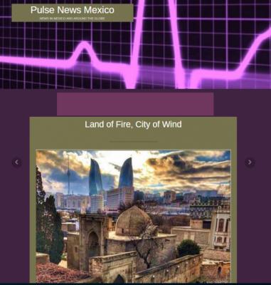 PulseNewsMexico:   Tierra de Fuego, Ciudad de Viento-Azerbaiyán