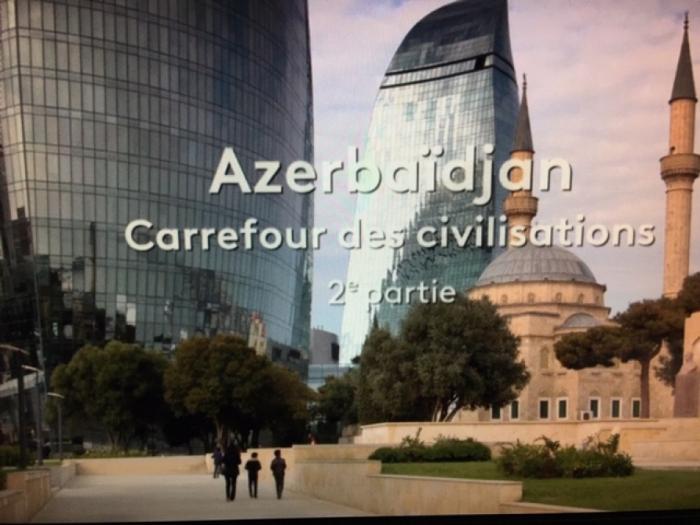 """France 2 TV channel airs second part of """"Azerbaijan - at the crossroads of civilizations"""" documentary"""