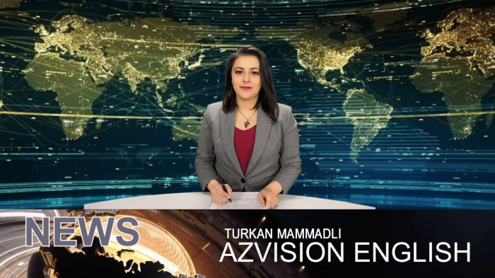 AzVision TV releases new edition of news in English for February 24 -VIDEO
