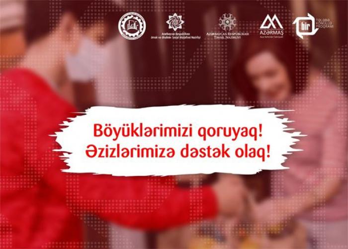 """""""Böyüklərimizi qoruyaq!"""" - Sosial aksiyaya start verildi"""