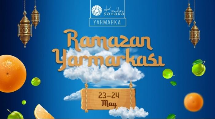 """""""Kənddən Şəhərə"""" Ramazan yarmarkası keçirilir"""
