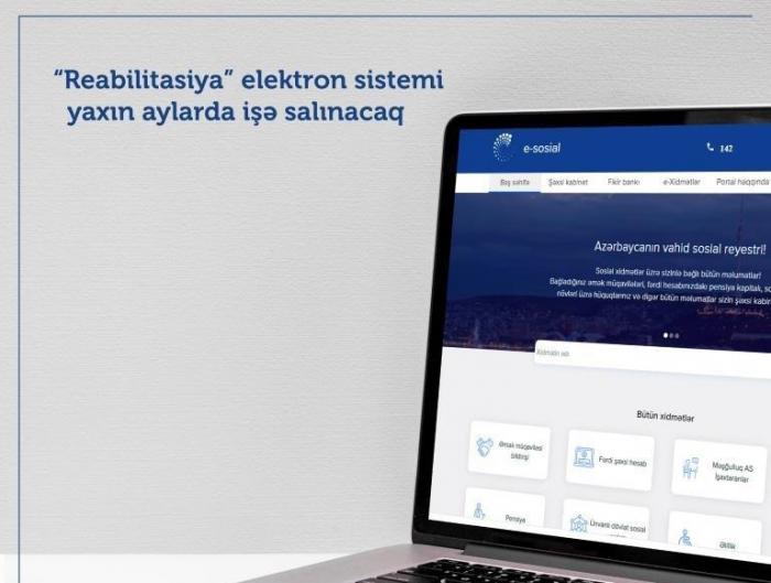 """""""Reabilitasiya"""" elektron sistemi yaxın aylarda işə salınacaq"""