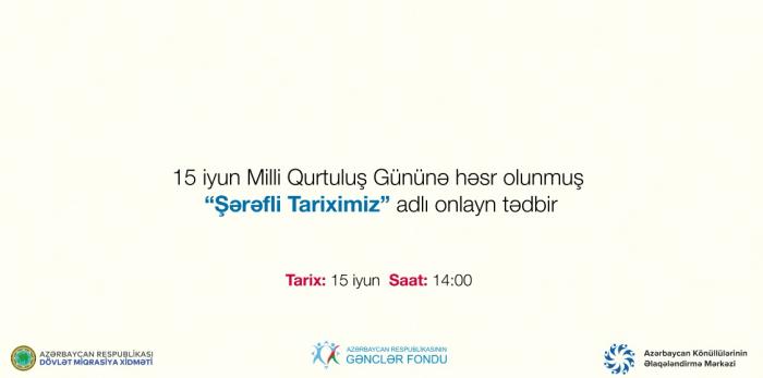 """""""Şərəfli tariximiz"""" - Onlayn tədbir keçiriləcək"""
