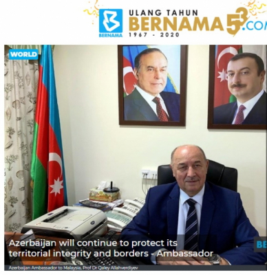 BERNAMA: Azerbaijan will continue to protect its territorial integrity and borders