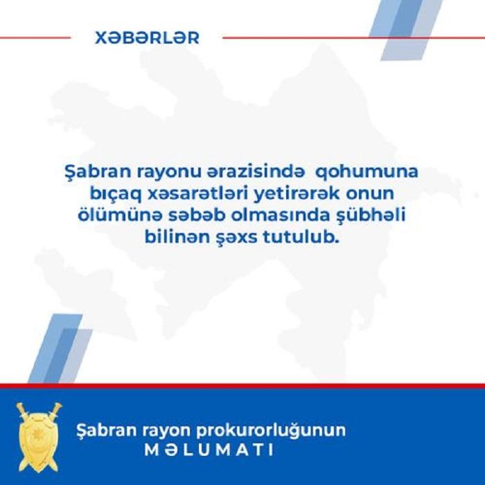 Şabranda xalası oğlunu öldürən şəxs tutuldu -  RƏSMİ