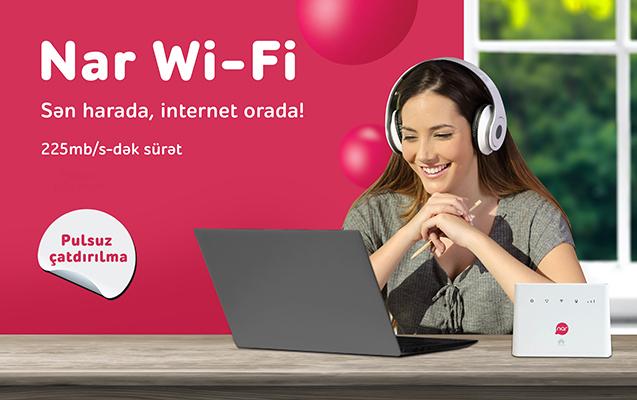 """""""Nar Wi-Fi"""" ilə yüksəksürətli internet olduğunuz hər yerdə"""