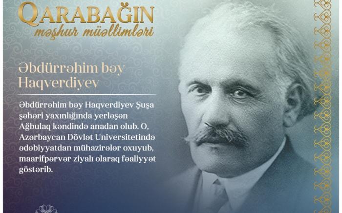 """""""Qarabağın məşhur müəllimləri""""-  Əbdürrəhim bəy Haqverdiyev"""