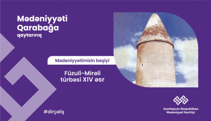 """""""Qarabağ – mədəniyyətimizin beşiyi"""":    Mirəli türbəsi"""