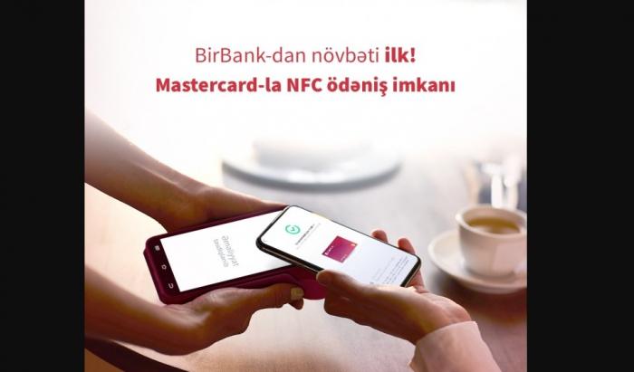 """""""BirBank"""" vasitəsilə ölkədə ilk dəfə """"Mastercard"""" kartları ilə NFC ödənişlər etmək mümkündür"""