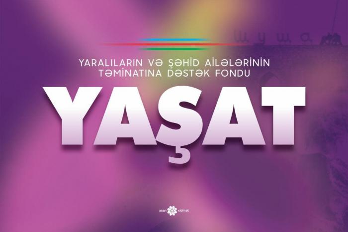 """""""YAŞAT"""" Fondu 5818-ə yaxın şəxsi öhdəliyə götürüb"""
