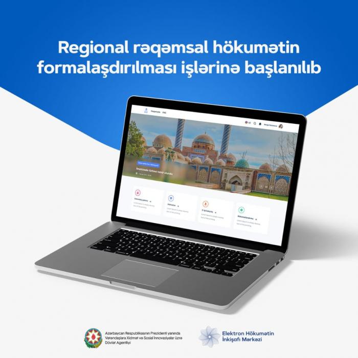 Regional rəqəmsal hökumətin formalaşdırılması işlərinə başlanılıb