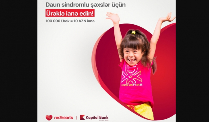 """""""Kapital Bank"""" və """"Qırmızı Ürəklər""""dən uşaqlar üçün sosial aksiya"""