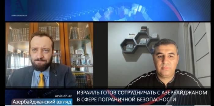 """ميخائيل فينكل:   """"يجب أن تتعاون أذربيجان وإسرائيل بشكل أوثق في مجال أمن الحدود"""" -   مقابلة بالفيديو"""