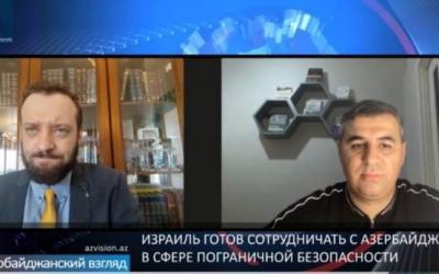 """Mikhail Finkel : """"Azerbaiyán e Israel deberían cooperar más estrechamente en el campo de la seguridad fronteriza"""" - ENTREVISTA EN VIDEO"""