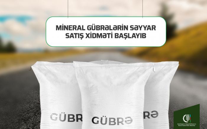 Mineral gübrələrin səyyar satış xidməti işə başlayıb