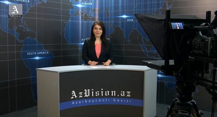 AzVision News: İngiliscə günün əsas xəbərləri - VİDEO