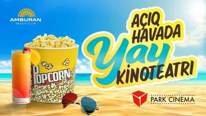 Park Cinema Amburan Beach Club-da yay mövsümünə start verir