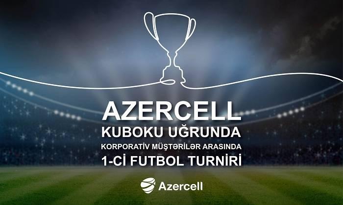 Azercell müştəriləri arasında Futbol Turniri keçirir
