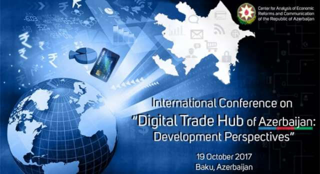 "Baku to host international conference on ""Digital Trade Hub of Azerbaijan"""