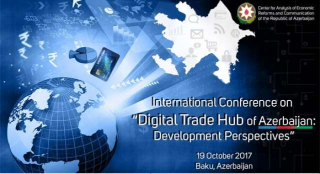 "Baku to host conference on ""Digital Trade Hub of Azerbaijan: Development perspectives"""