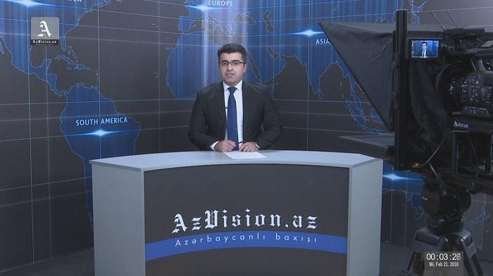 AzVision Nachrichten: Alman dilində günün əsas xəbərləri (21 fevral) - VİDEO