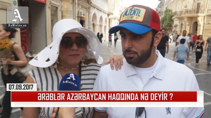 Ərəblərin Azərbaycan haqqında dedikləri - VİDEOSORĞU