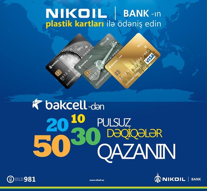 `Nikoil Bank`-ın plastik kartları ilə alış-veriş edinlərə pulsuz dəqiqələr
