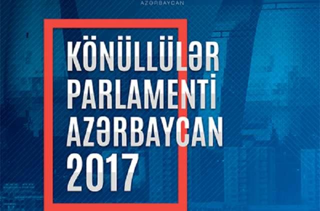 """""""Könüllülər Parlamenti Azərbaycan- 2017"""" layihəsinin açılışı olub"""