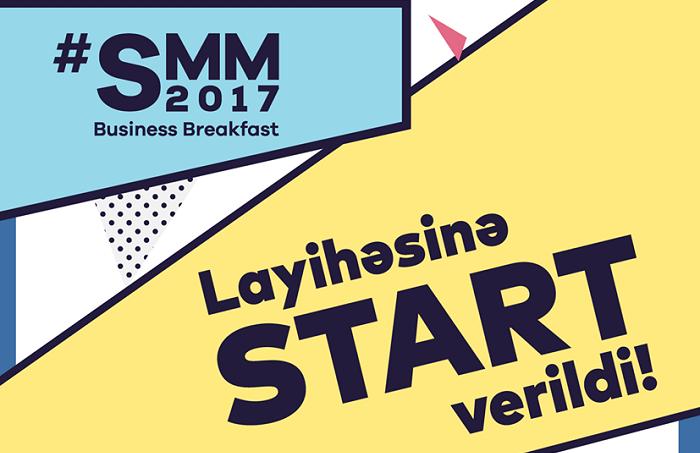 """""""SMM 2017"""" layihəsinə start verildi"""